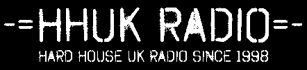 HHUK Hard House UK RaDiO OFFICIAL WEBSITE